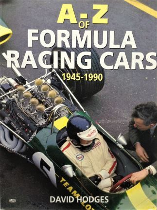 A - Z of Formula Racing Cars; 1945-1990 - David Hodges - 1990 - 1-901432-17-3