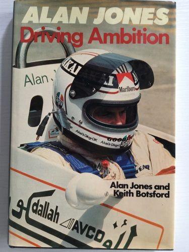 Alan Jones: Driving Ambition by Alan Jones & Keith Botsford
