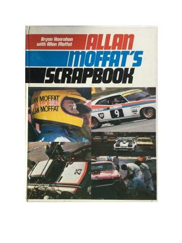 Allan Moffat's Scrapbook by Bryan Hanrahan with Allan Moffat