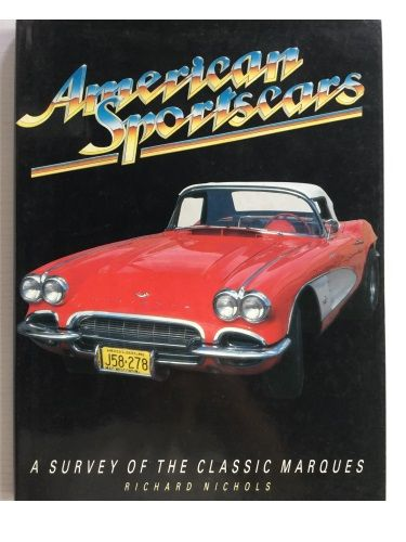 American Sports Cars: A Survey Of The Classic Marques by Richard Nichols