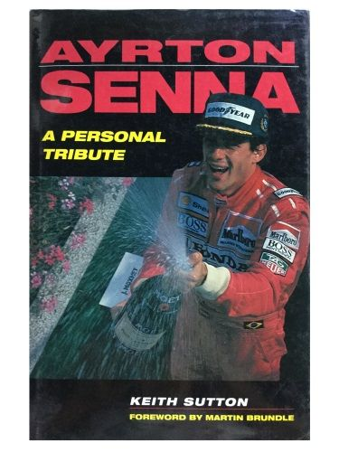 Ayrton Senna: A Personal Tribute by Keith Sutton