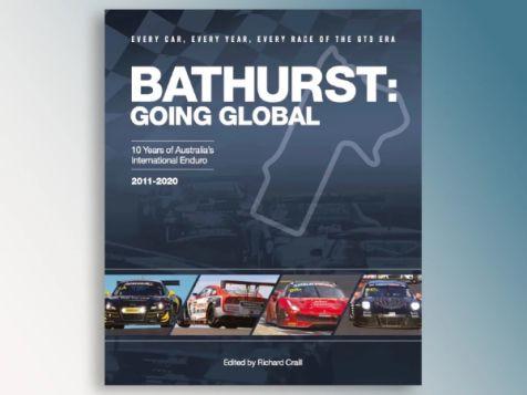 Bathurst: Going Global – 10 Years Of Australia's International Enduro 2011-2020 Book