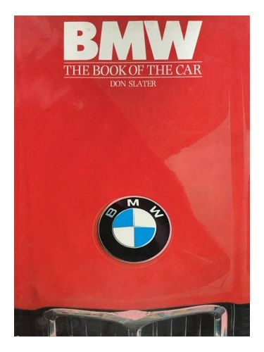 BMW: The Book of the Car by Don Slater