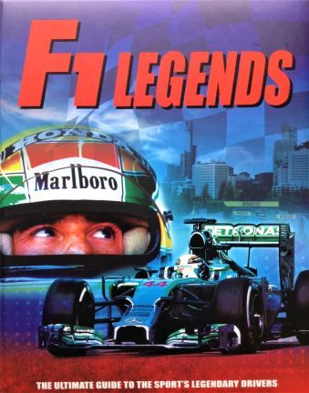 F1 Legends: The Ultimate Guide to the Sport's Legendary Drivers - Igloo Books - 2014 - 978-1-78440-003-3