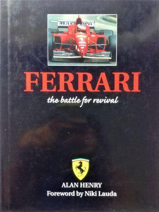 Ferrari; The Battle For Revivial - Alan Henry - 1996 - 1 85260 552 9