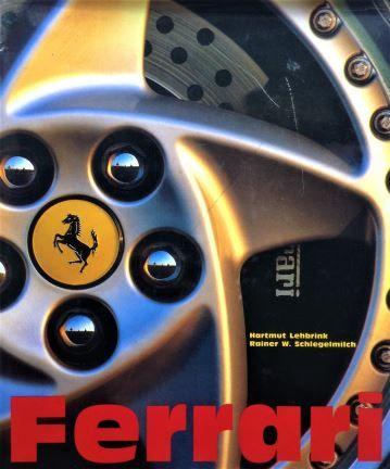 Ferrari - Hartmut Lehbrink and Rainer W. Schlegelmilch - 1995 - 3-89508-076-4