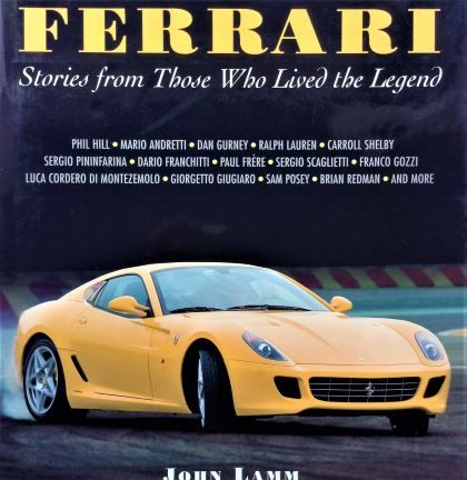 Ferrari: Stories from Those Who Lived the Legend - John Lam - 2007 - 978-7603-2833-0