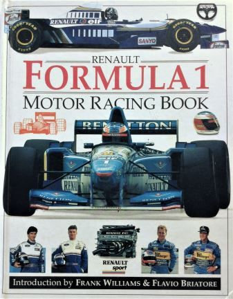 Formula 1 Motor Racing Book: Renault Sport - Xavier Chimits & Francois Granet - 1996 - 07322 6023 X