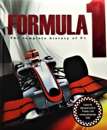Formula 1: The Complete History of F1 - Hinkler Books Pty Ltd - 2014 - 978-174367242-6