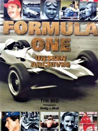 Formula One: Unseen Archives - Tim Hill - 2002 - 0 75258 480 4