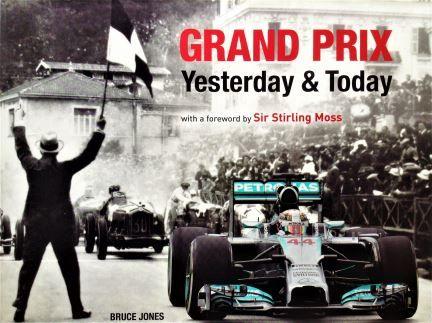 Grand Prix Yesterday & Today - Bruce Jones - 2014 - 978-1-78097-606-8