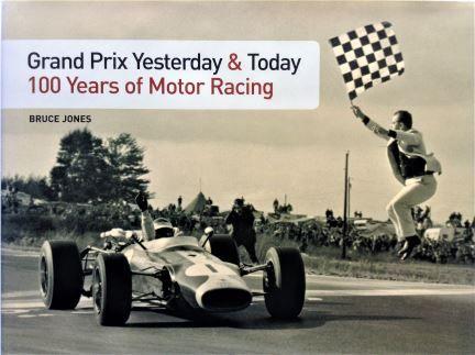 Grand Prix Yesterday & Today: 100 Years of Motor Racing - Bruce Jones - 2006 - 0-7333-1951-3