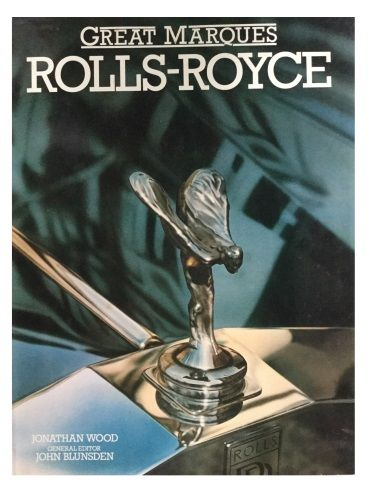Great Marques: Rolls-Royce by Jonathan Wood