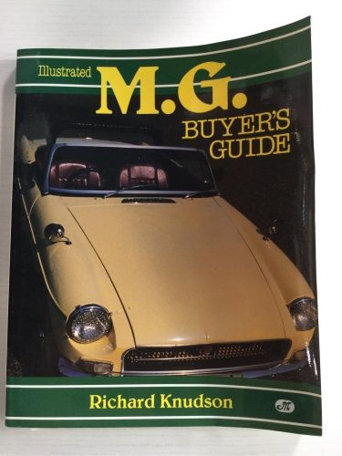 Illustrated M.G. Buyer's Guide by Richard Knudson