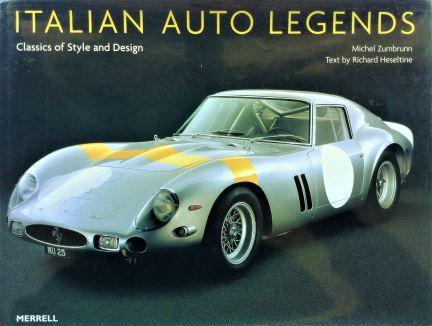 Italian Auto Legends : Classics of Style and Design - Richard Heseltine and Michel Zumbrunn - 2006 - 9781858943367