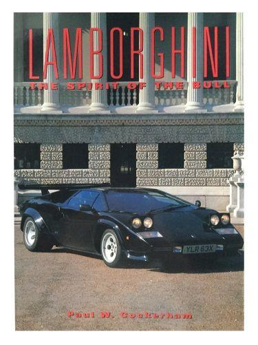 Lamborghini: The Spirit Of The Bull by Paul W. Cockerham