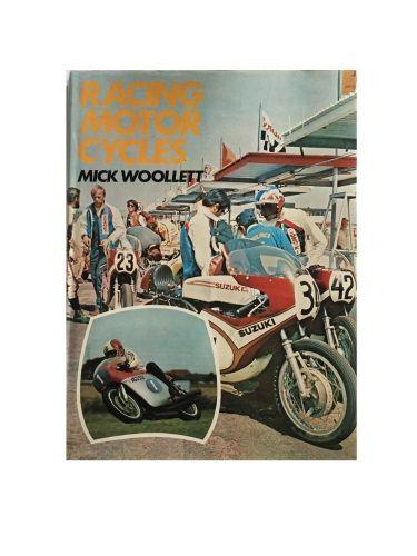 Racing Motor Cycles by Mick Woollett