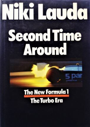Second Time Around: The New Formula 1 - The Turbo Era - Niki Lauda - 1984 -0-7183-0199-4