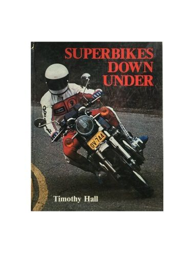 Superbikes Down Under by Timothy Hall