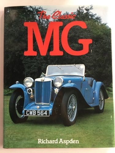 The Classic MG by Richard Aaspden