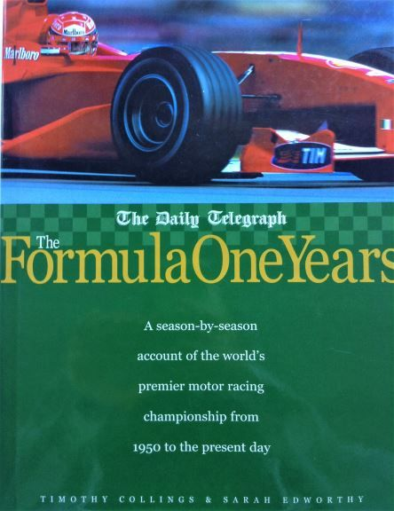 The Formula One Years - Timothy Collings & Sarah Edworthy - 2001 - 1 84222 335 6