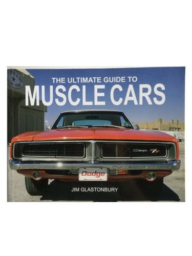 The Ultimate Guide To Muscle Cars by Jim Glastonbury